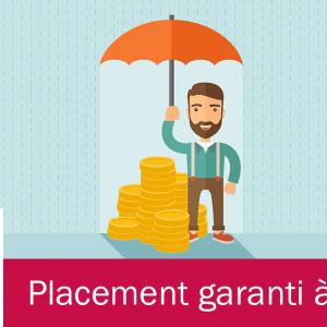 Garantie Avantage : un placement à terme qui garantit à 100% votre capital investi